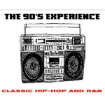 THE 90's EXPERIENCE - CLASSIC HIP-HOP AND R&B